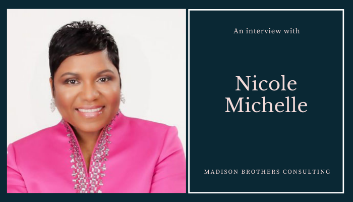 Nicole Michelle from Madison Brothers Consulting