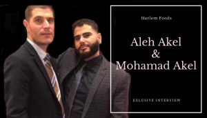 Aleh Akel - Mohamad Akel - Harlem Foods
